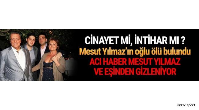 Eski Başbakanlardan Mesut Yılmaz'ın oğlu Yavuz Yılmaz hayatını kaybetti.