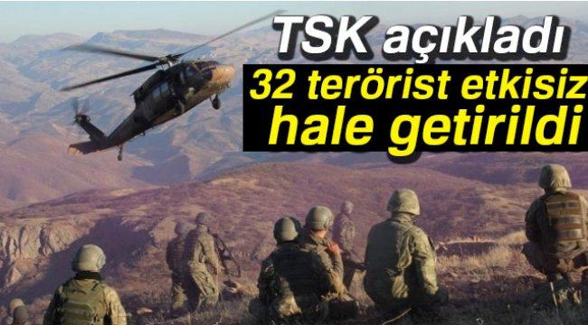 TSK: 32 terörist etkisiz hale getirildi