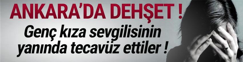 Ankara'da erkek arkadaşıyla kentin manzarasını seyrederken yüzleri maskeli 2 kişinin tecavüzüne uğradı...