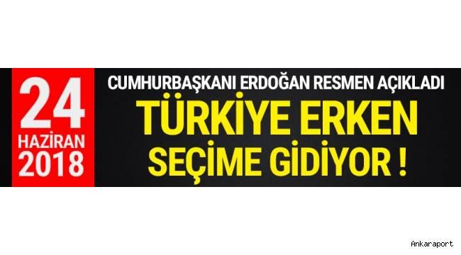 Cumhurbaşkanı Erdoğan açıkladı: Erken seçim 24 Haziran 2018'de !