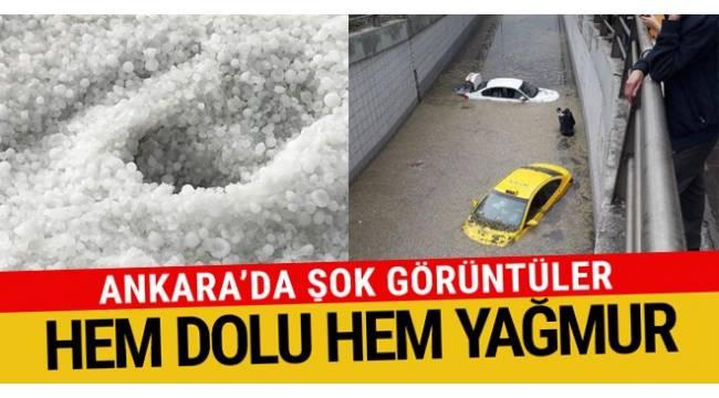 Başkent Ankara'yı hem dolu hem yağış vurdu....