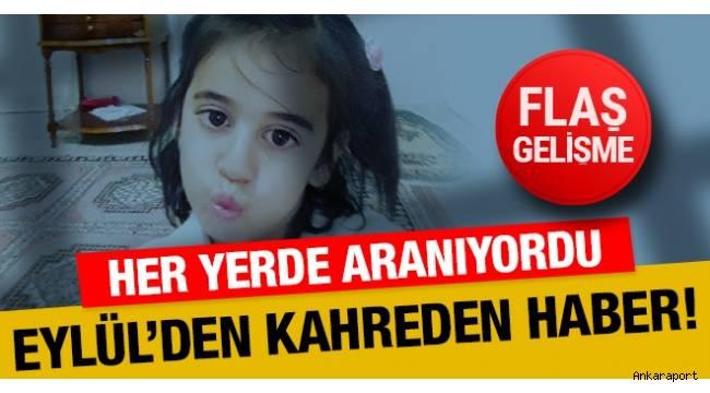 ANKARA'nın Polatlı ilçesinde 22 Haziran'da kaybolan 8 yaşındaki Eylül Yağlıkara'nın cesedi bulundu...