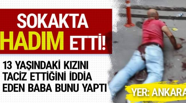Ankara Demetevler'de kızını taciz eden adamı sokak ortasında hadım etti