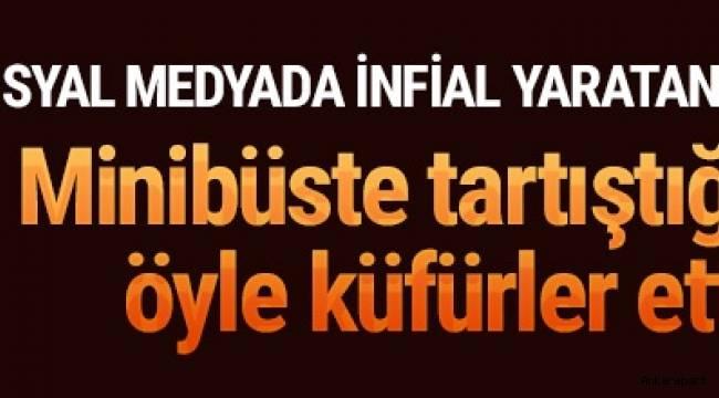 Ankara'da bir genç kadına ağza alınmayacak küfürler eden bir kişinin görüntüleri sosyal medyada infial yarattı.