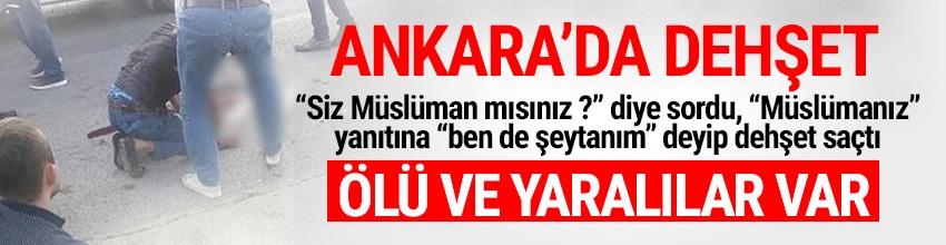 Ankara'da Hakkı Ç. isimli şahış durakta otobüs bekleyen 4 kişiye 'ben şeytanım' deyip ekmek bıçağı ile saldırdı.