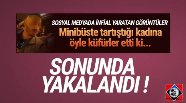 Ankara'da bindiği dolmuşta tartıştığı kadına küfürler edip ve dövmeye kalkışan İzzet A., polis tarafından yakalandı.