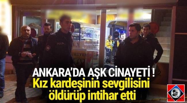 Ankara Kahramankazan'da dehşet ! Kız kardeşinin sevgilisini öldürüp intihar etti