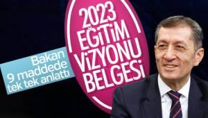 Milli Eğitim Bakanı Ziya Selçuk, 2023 Eğitim Vizyonu hakkında merak edilenleri anlattı.