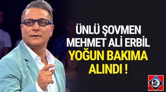 Ünlü şovmen Mehmet Ali Erbil'in hastaneye kaldırıldığı bildirildi.