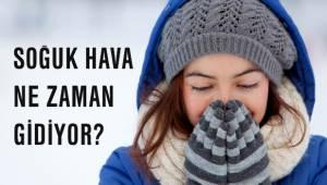 Soğuk Hava Ne Zaman Gidiyor?