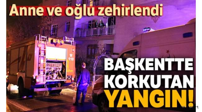 Ankara'da İranlı ailenin yaşadığı dairede çıkan yangında anne ve oğlu dumandan zehirlendi.