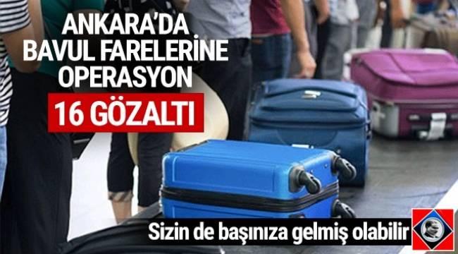 Ankara Esenboğa Havalimanı'nda yolcu bavullarından eşya çalınmasına ilişkin operasyonda 16 kişi gözaltına alındı.