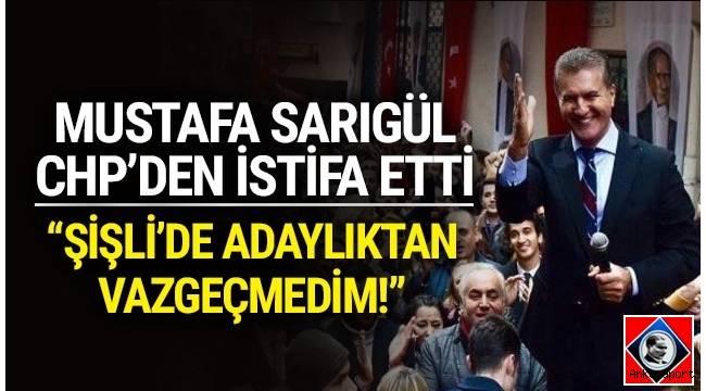 Mustafa Sarıgül bugün CHP'den istifa etti.