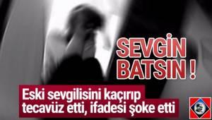Ankara'da, eski sevgilisini kaçırıp cinsel istismarda bulunan ve uygunsuz görüntülerini babasına göndermekle tehdit eden sanık hakkında 29 yıl 3 ay hapis istendi.