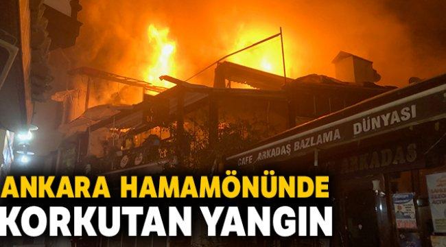Ankara Hamamönü'nde korkutan yangın