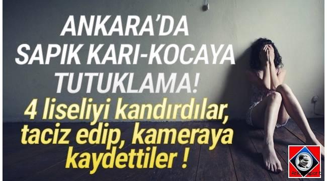 Ankara Mamak'ta eve davet ettikleri otostop yapan 4 lise öğrencisine cinsel istismarda bulundukları öne sürülen ve bunları kaydeden kadın ile kocası tutuklandı.