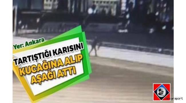 Başkentte, Ankara Şehirlerarası Terminal İşletmesi'nde (AŞTİ) tartıştığı eşini kucağına alıp üst kattan attı