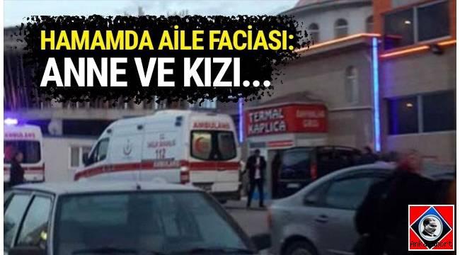 Ankara'da bir hamama giden ailede anne ve kızı havuzda boğularak hayatını kaybetti.