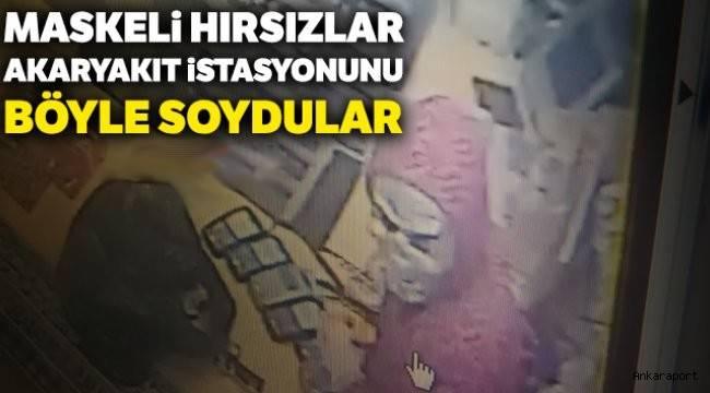 Ankara'da Maskeli hırsızlar akaryakıt istasyonunu böyle soydular