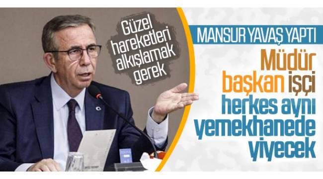 Mansur Yavaş; belediye yemekhanesinde daire başkanları, müfettişler, meclis üyeleri ve şube müdürlerinin kullandığı bölüm ve özel servisi kaldırdı.